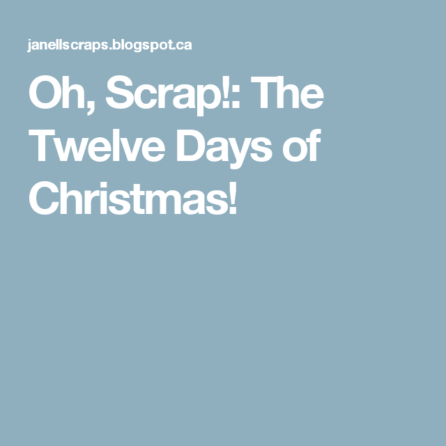Oh, Scrap!: The Twelve Days of Christmas!