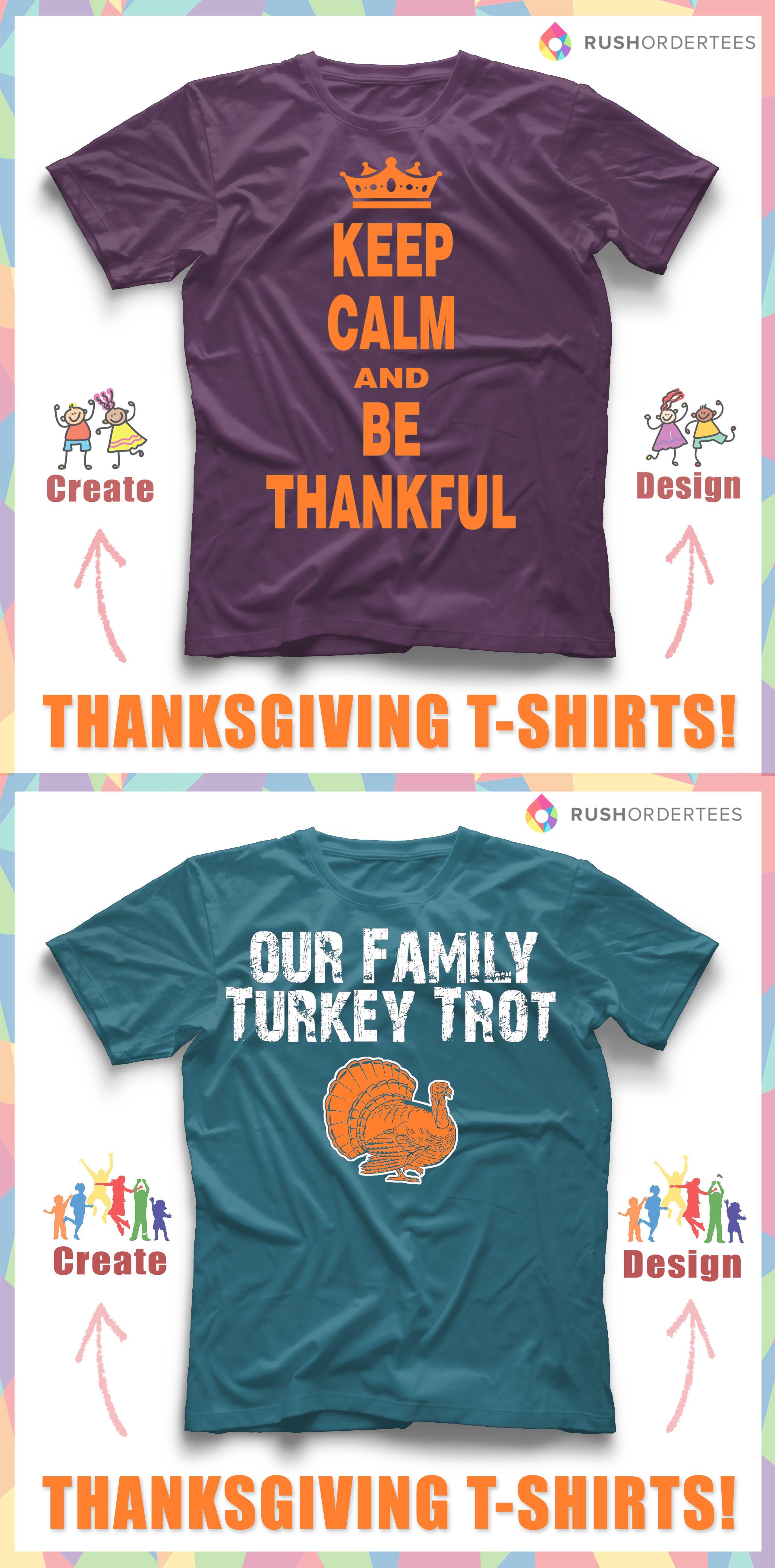fdb5919a Keep Calm and Be Thankful! Our Family Turkey Trot T-Shirt. Create and design  custom t-shirts for your Thanksgiving Day! www.rushordertees.com