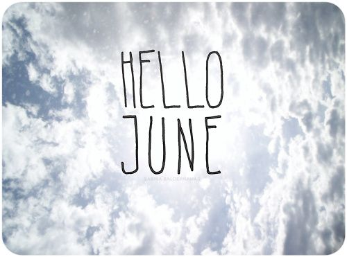 1 June My Birthday With Images Hello June Seasons