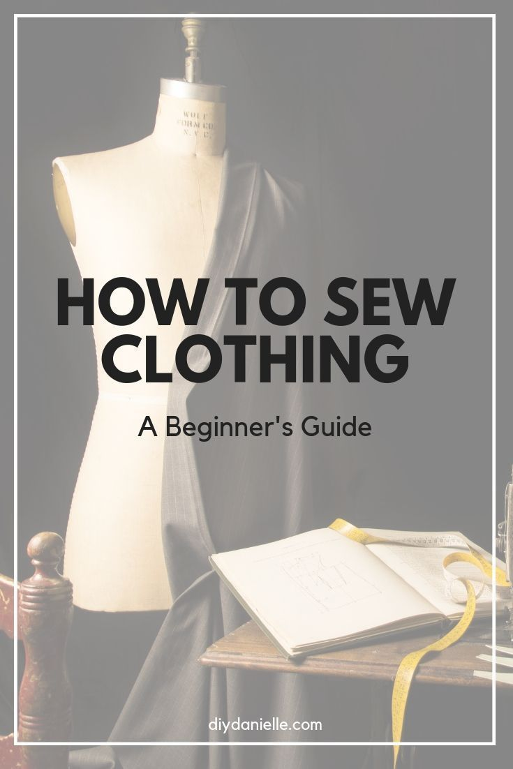 How to sew your own clothes- a beginner's guide to getting started making your own clothing. This is