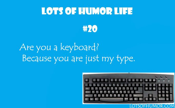 computer pickup line are you keyboard because you are just my type funny