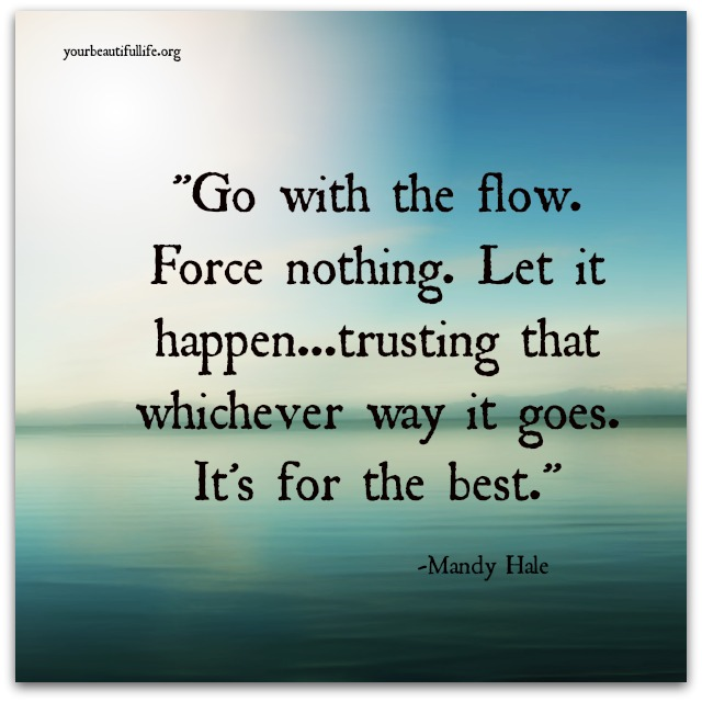 Go With The Flow Quotes For Inspiration Quotes Inspirational