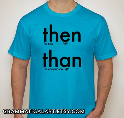 Grammar Shirt Then Than English Teacher Gifts for Teachers Gifts Geekery  Men's Shirt Editor Gifts Cool Funny T Shirt Man Typography Tshirt