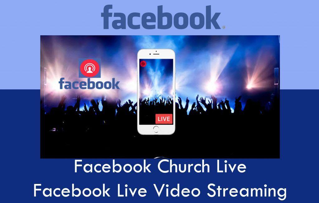 Facebook Church Live Facebook Live Video Streaming