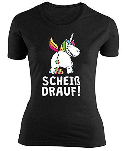 Einhorn Girlie Shirt Scheiß Drauf Damen T Shirt Lustige T