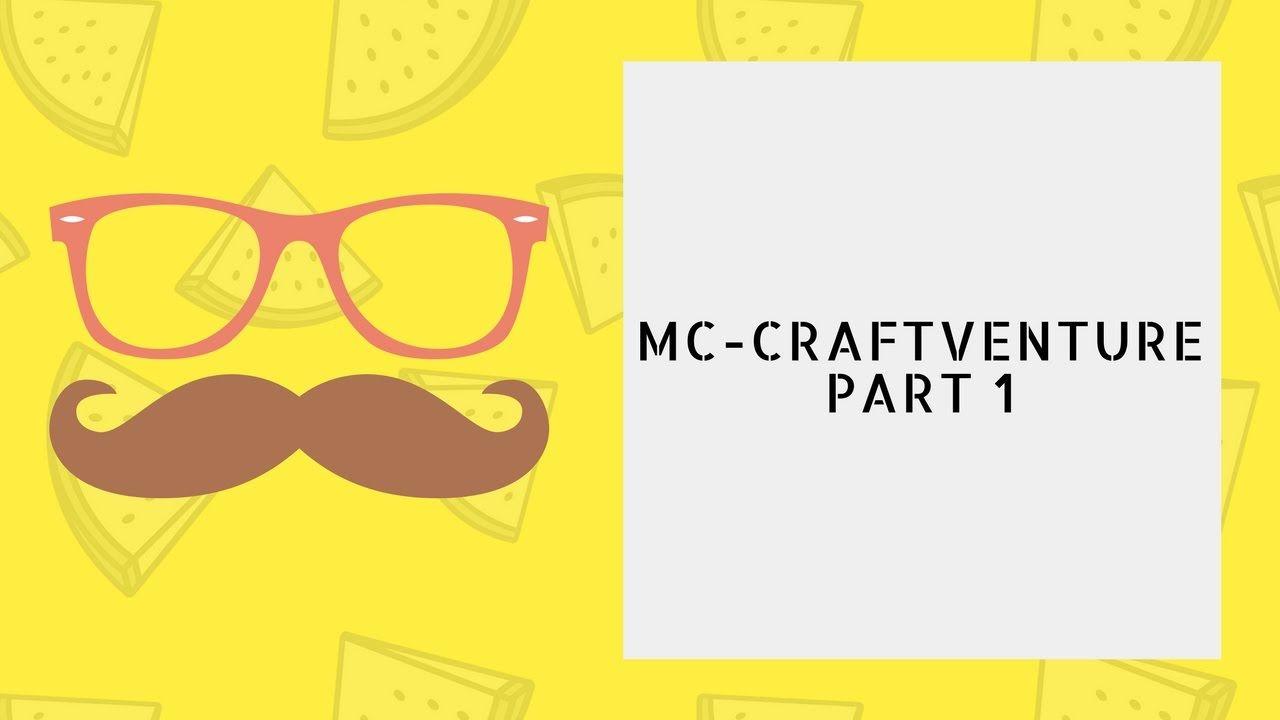 MC-Craftventure/part 1