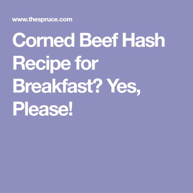 Homemade Corned Beef Hash Recipe Corned Beef Hash Recipe Beef Hash Corned Beef