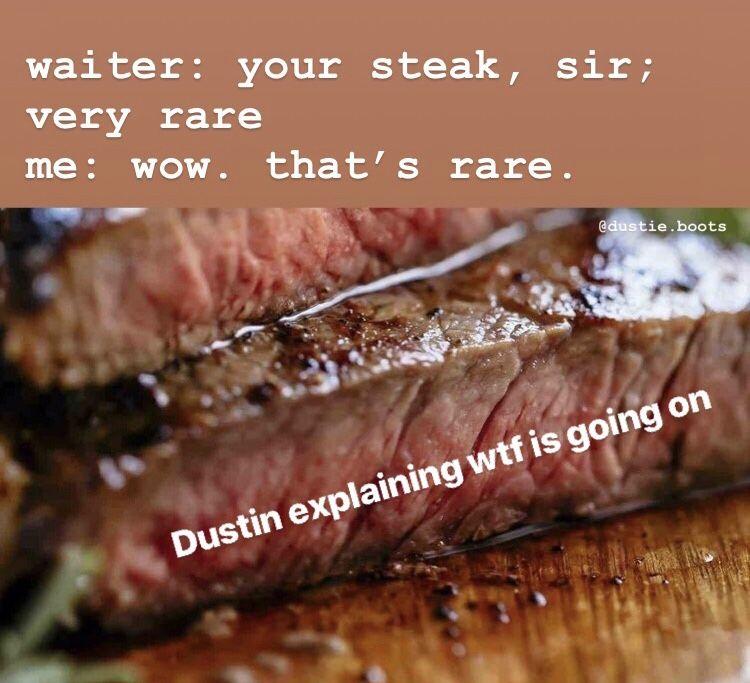Dustin Meme Funny Starset Food Steak Funny Memes