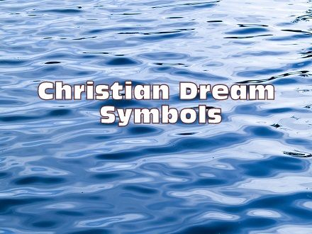 Christian Dream Symbols And Meaning God Is Pinterest