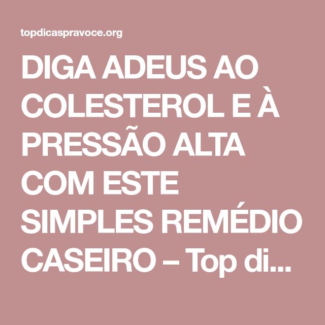 DIGA ADEUS AO COLESTEROL E À PRESSÃO ALTA COM ESTE SIMPLES REMÉDIO CASEIRO – Top dicas pra você