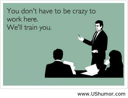 Crazy Work Day Quotes Quotesgram Crazy People Quotes Work Humor Just For Laughs