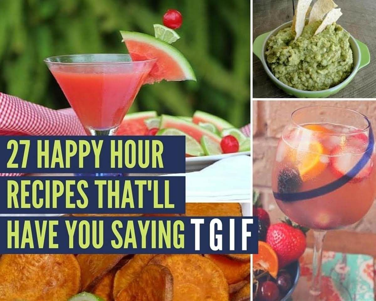 27 happy hour recipes thatll have you saying tgif just