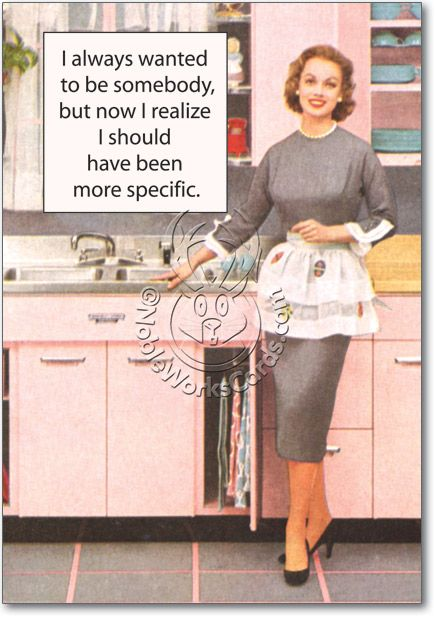 Funny Retro Birthday Wishes ~ Cover reads i always wanted to be somebody but now