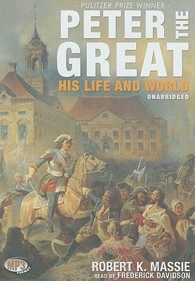 Peter The Great By Robert K Massie He Is Why I Am In Love With