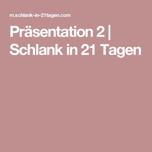 Prasentation 2 Schlank In 21 Tagen Schlank Diat Tipps Gesundheit Und Fitness