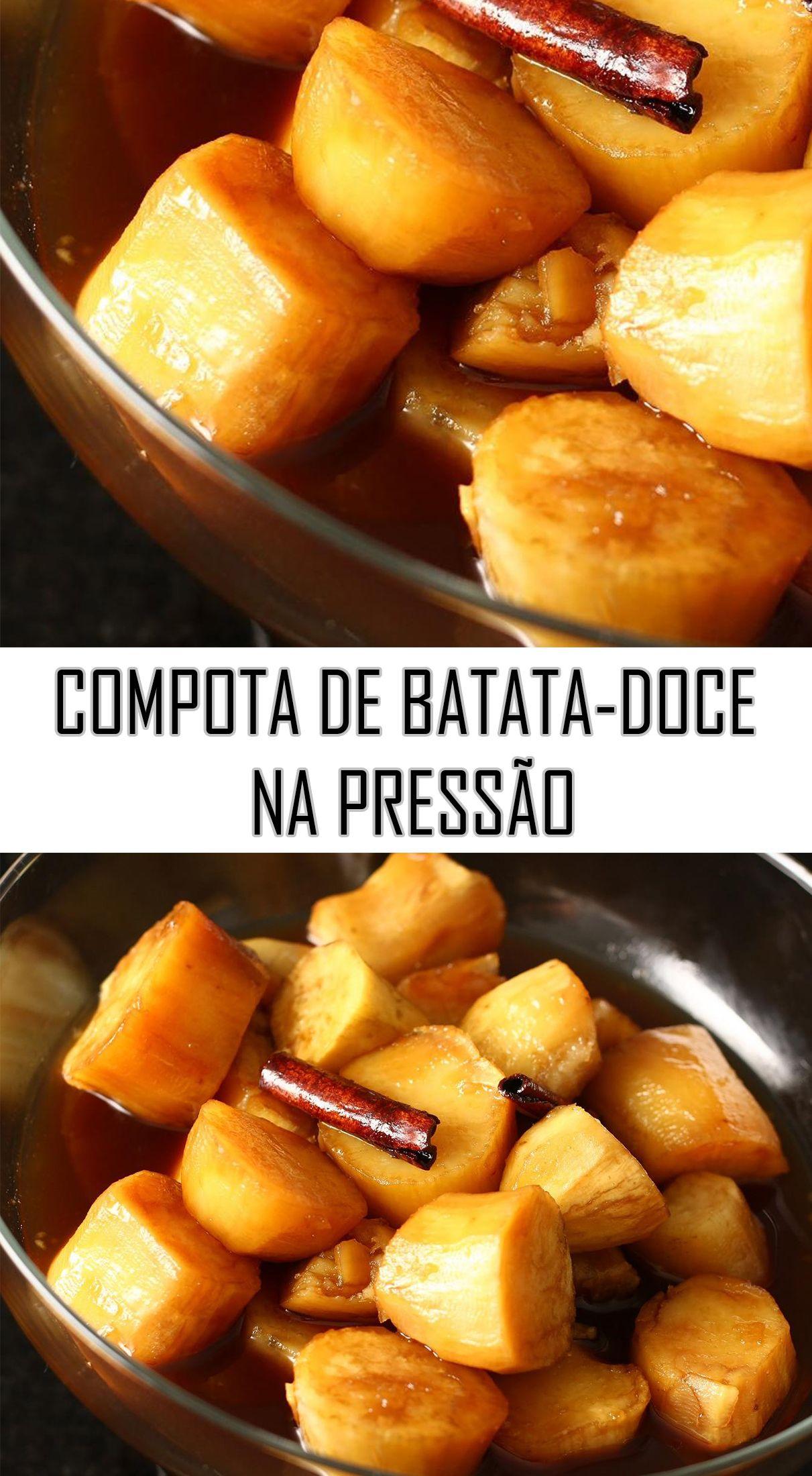 Compota De Batata Doce Na Pressao Receita Receitas Batata