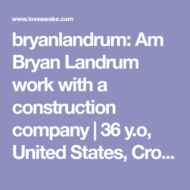 bryanlandrum: Am Bryan Landrum work with a construction company  | 36 y.o, United States, Crosby | Nigerian scammer 419 | romance scams | dating profile with fake picture
