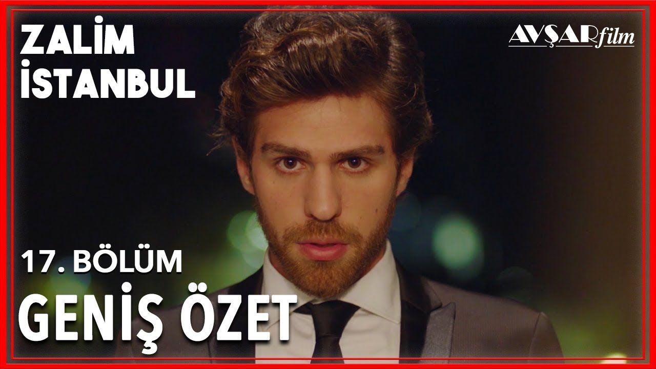 Zalim Istanbul 17 Bolum Genis Ozet 2020 Istanbul Film Youtube