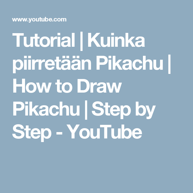 Tutorial | Kuinka piirretään Pikachu | How to Draw Pikachu | Step by Step - YouTube