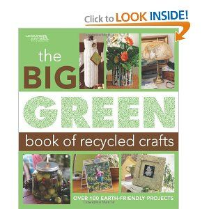 Big green book of recycled crafts medley books pinterest the big green book of recycled crafts leisure arts yes you can surround yourself with handmade beauty while helping the environment at the same time solutioingenieria Choice Image