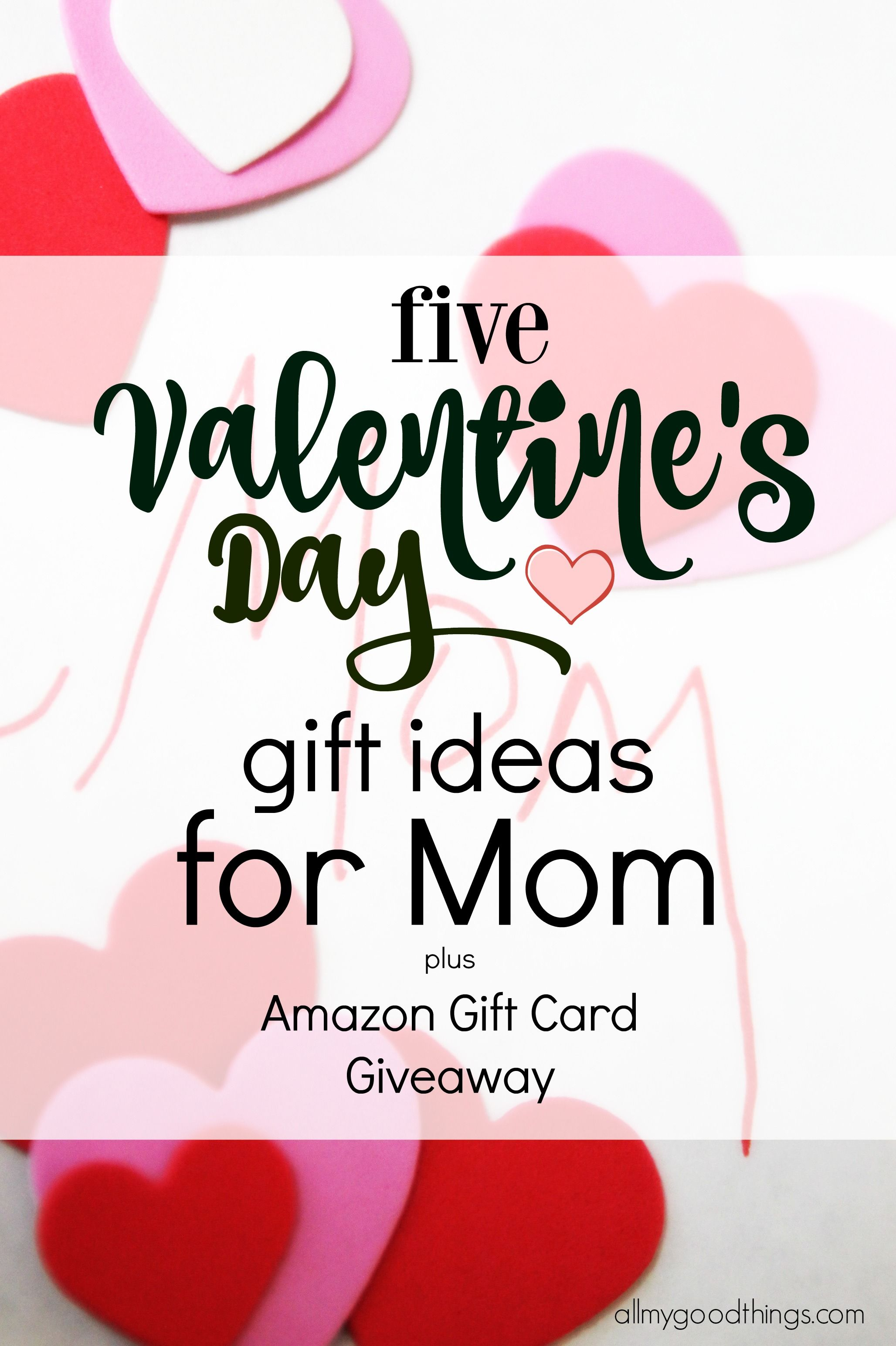 Five Valentine S Day Gift Ideas For Mom And Amazon Gift Card