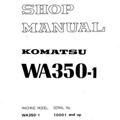 Komatsu WA350-1 Wheel Loader Service Repair Shop Manual