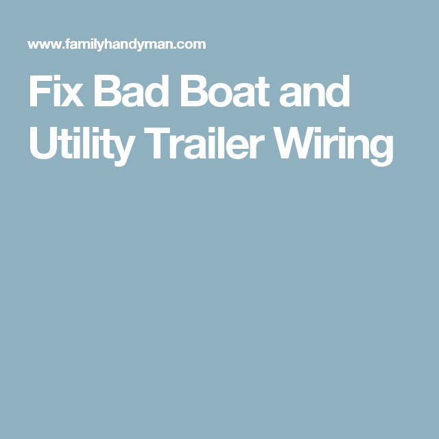 Fix Bad Boat And Utility Trailer Wiring Utility Trailer Trailer Light Wiring Trailer