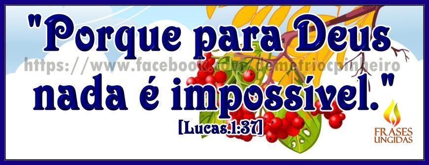 Para Deus Nada é Impossível!