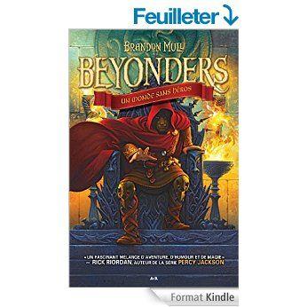 Beyonders - 1: Un monde sans héros eBook: Brandon Mull: Amazon.fr: Livres