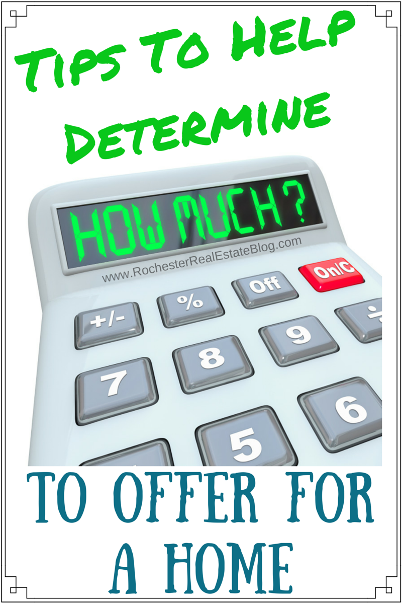 Tips To Help Determine How Much To Offer For A Home Home
