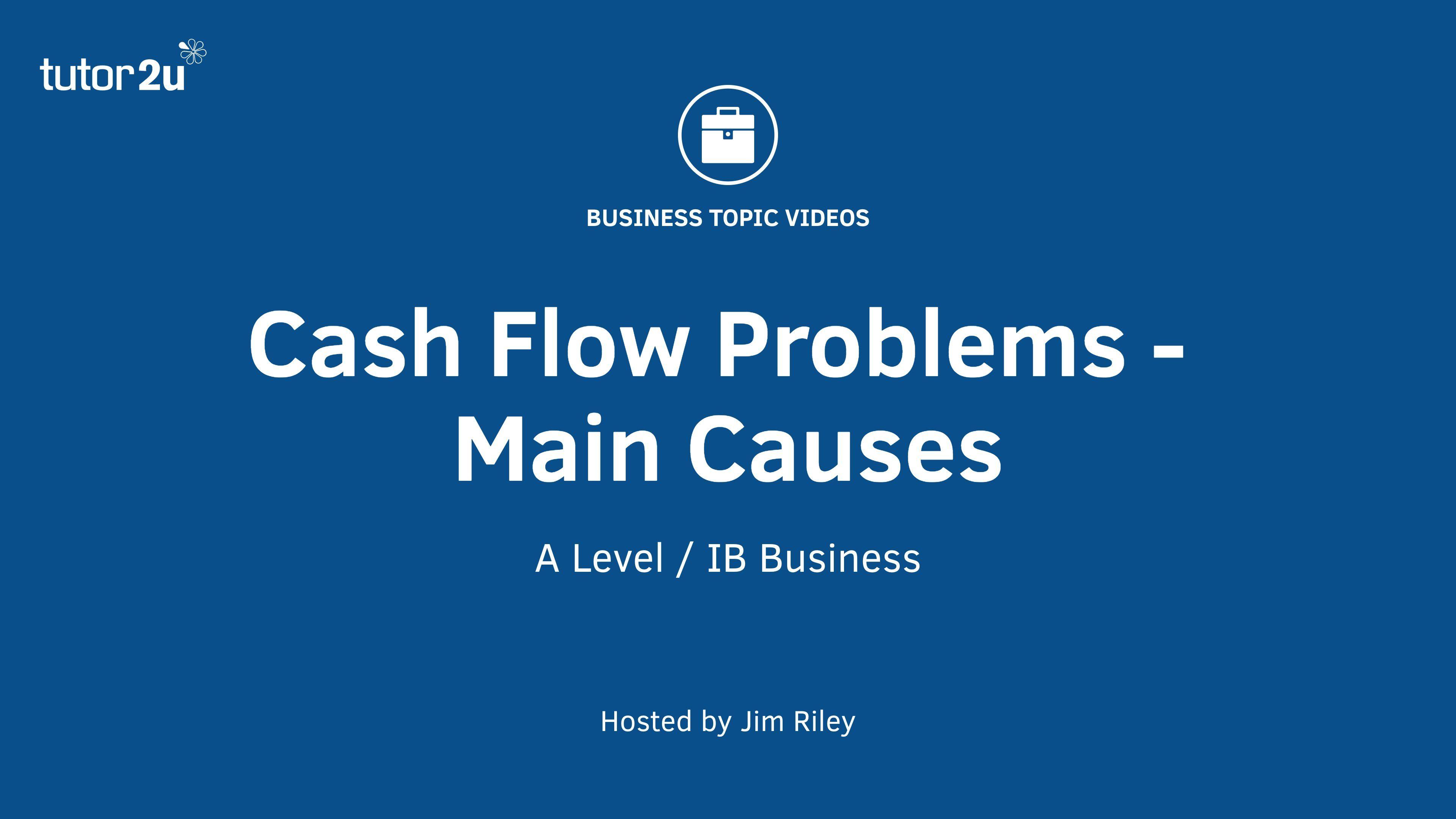 Cash flow causes of cash flow problems business
