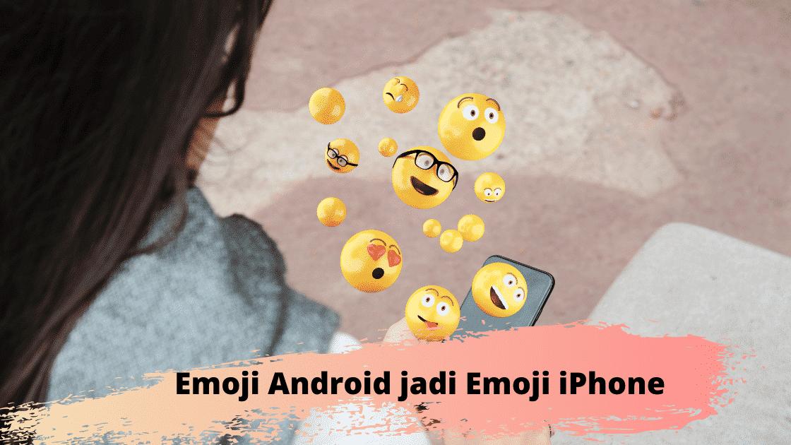 Cara Mengubah Emoji Android Menjadi Emoji Iphone Youtube