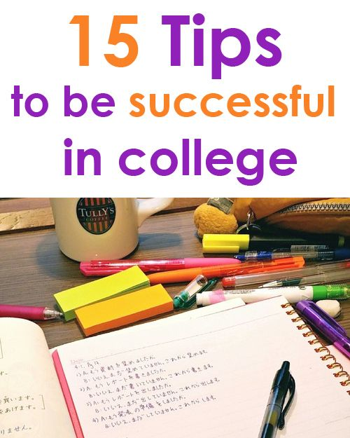 15 Tips to Be Successful in College College Trends College