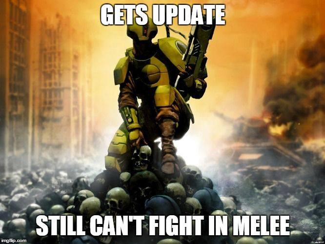 Tau Gets Update Still Can T Fight In Melee Image Tagged In Warhammer 40k Made W Imgflip Meme Maker Fire Warrior Warhammer Tau Warhammer