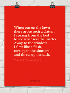 When out on the lawn  there arose such a clatter, I sprang from the bed to see what was the matter http://behappy.me/when-out-on-the-lawn-there-arose-such-a-clatter-i-sprang-from-the-bed-to-see-what-was-the-matter-awa-392934 #Christmas #poem