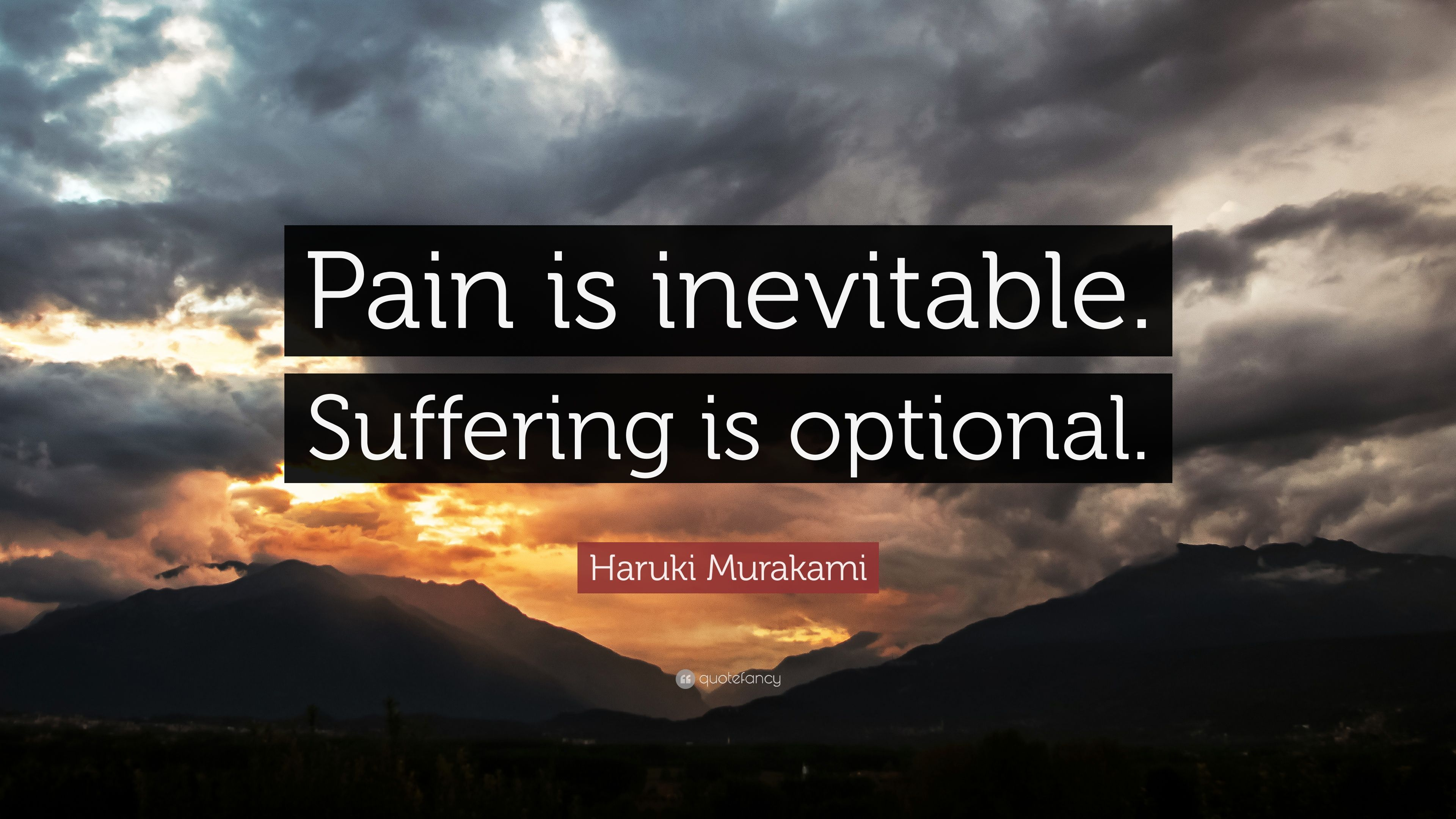 Haruki Murakami Quote Pain Is Inevitable Suffering Is Optional