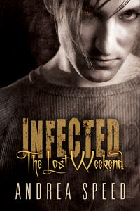Infected The Lost Weekend' by Andrea Speed (Book Review) | Books ...
