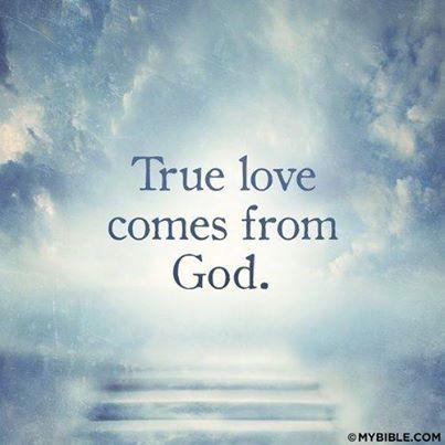 True Love Comes From God Quotes God Religion True Love Religion
