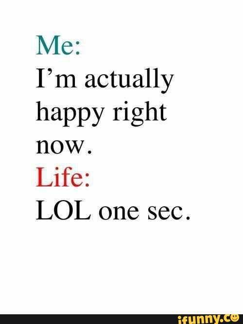 Im Happy Quotes Im Happy Right Now  Funny Quotes  Funny Quotes Funny Adult Jokes