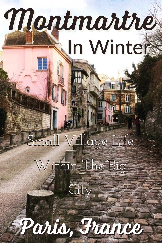 a2f6941da9 Montmartre in Winter: Small Village Life Within The Big City - Paris ...
