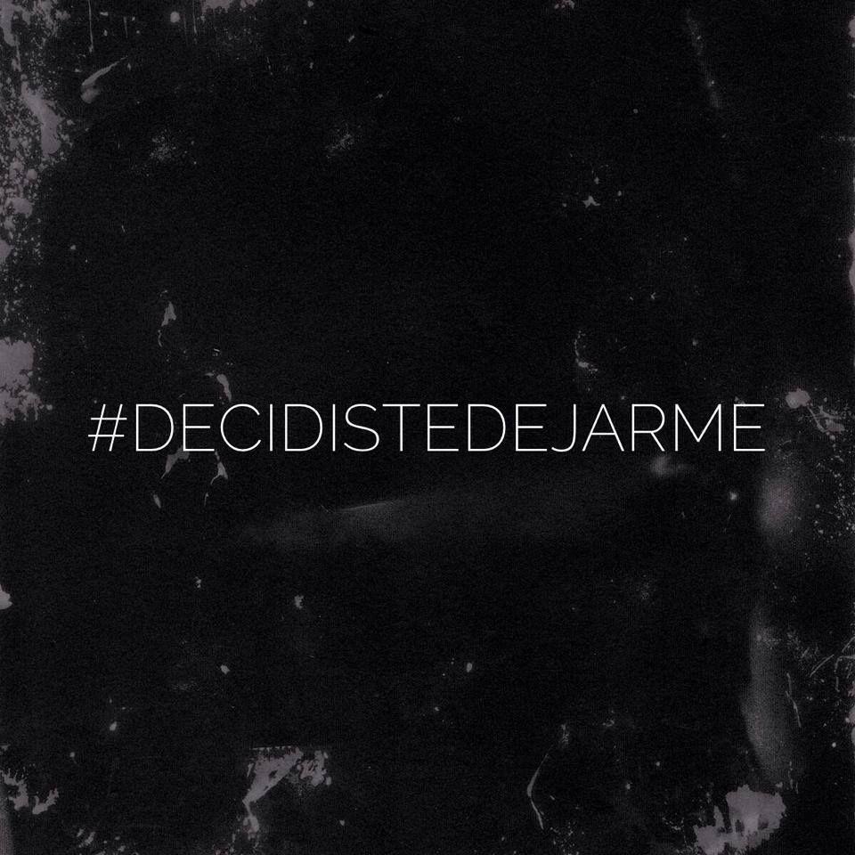 #DecidistesDejarme