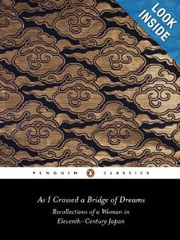 As I Crossed a Bridge of Dreams: Recollections of a Woman in 11th-Century Japan (Penguin Classics): Sarashina, Ivan Morris: 8580001466859: Amazon.com: Books