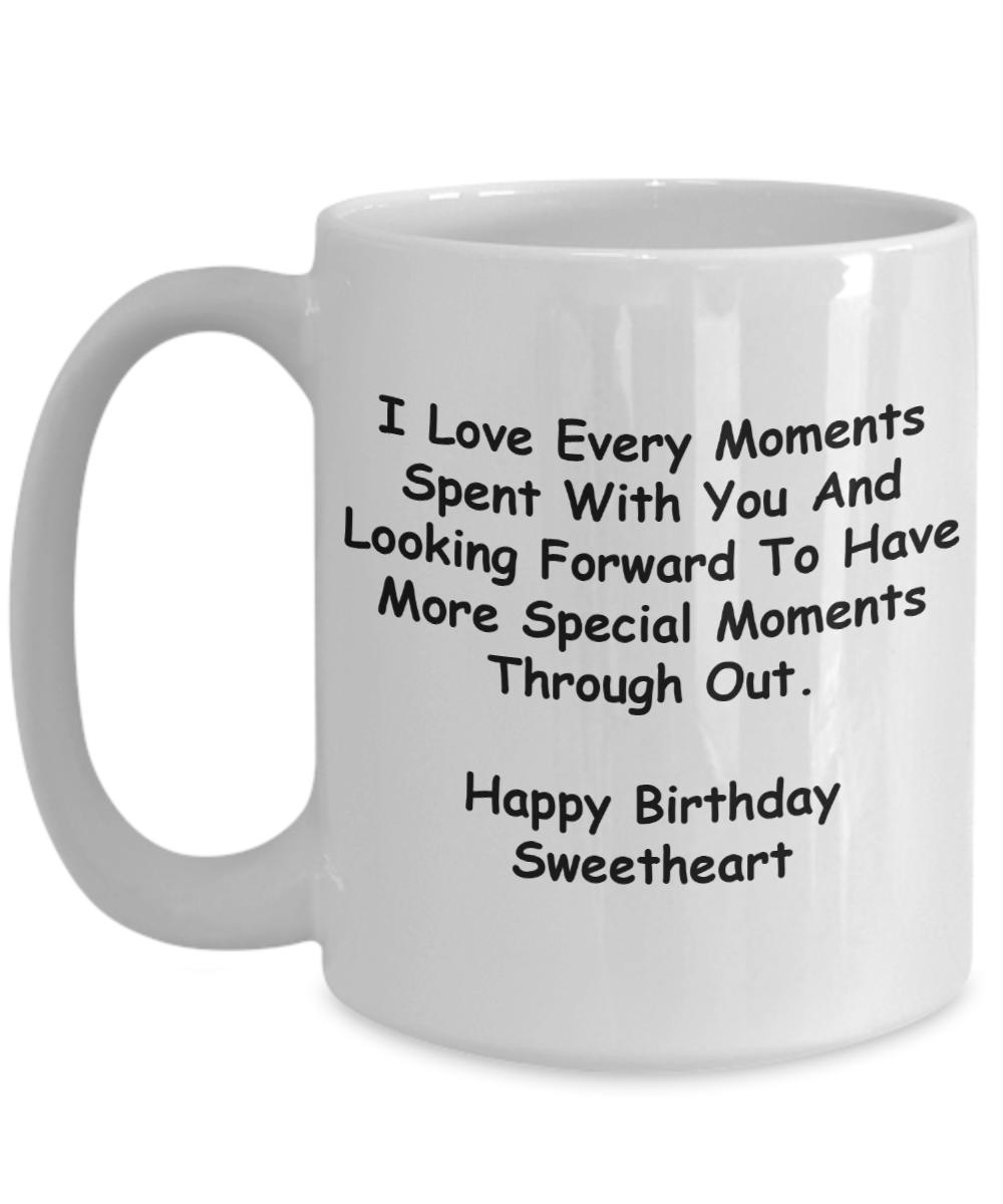 Mug Happy Birthday Sweetheart I Love Every Moments Spent