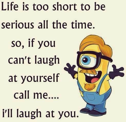 Life is too short | Funny minion quotes