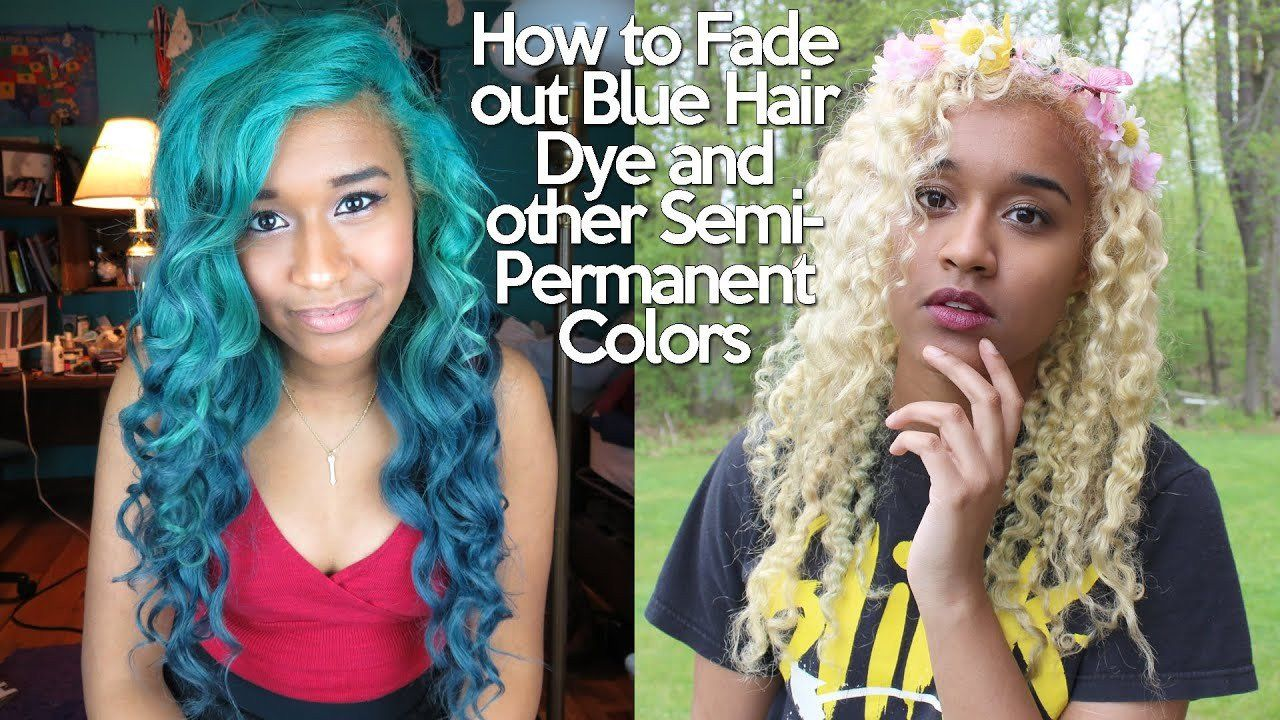 Should I Wash My Hair Before Coloring Beautiful How To Fade Out Blue Hair Dye And Other Semipermanent In 2020 Dyed Hair Blue Semi Permanent Hair Dye Permanent Hair Dye