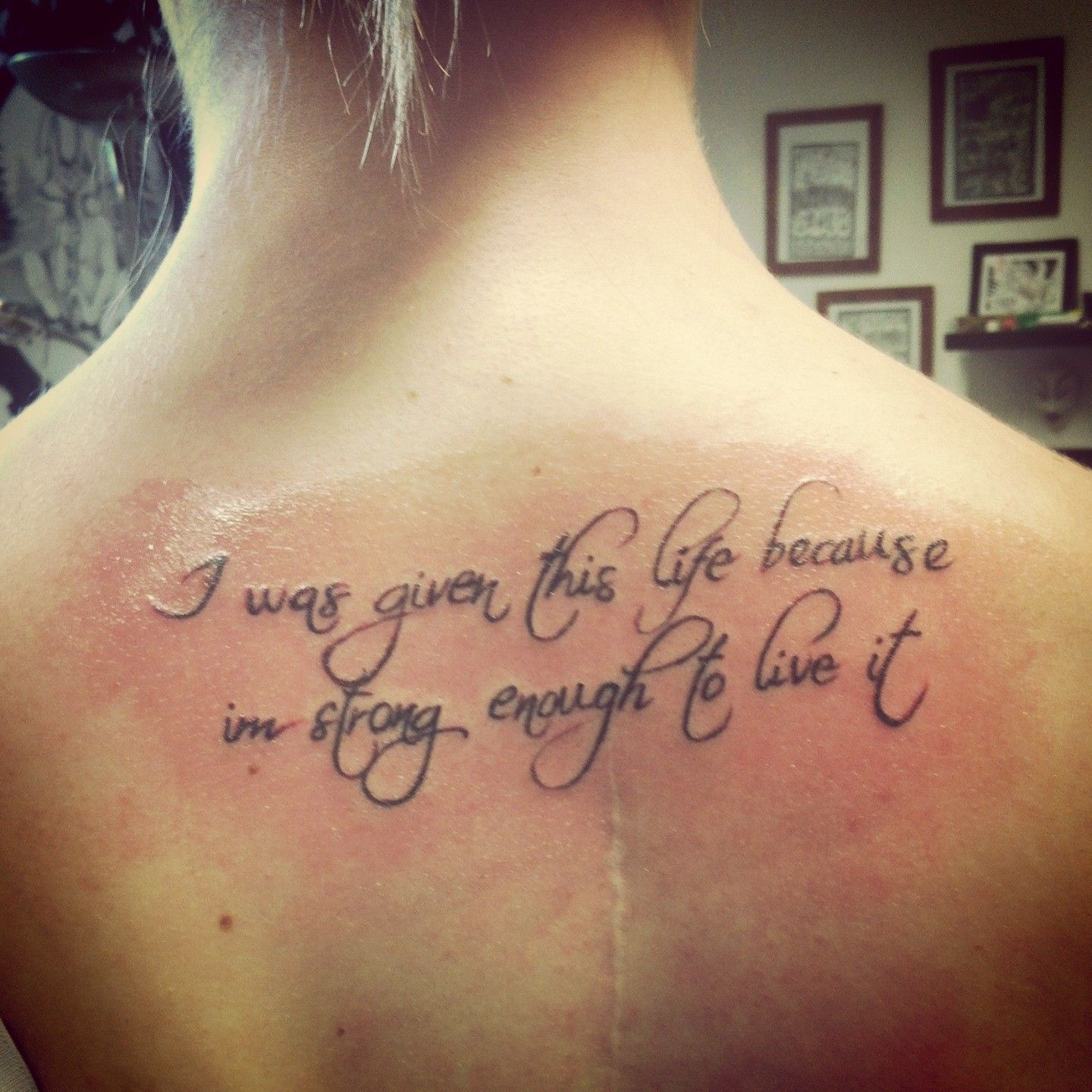 Meaningful tattoo quotes for upper back i was given this for Description of tattoo pain