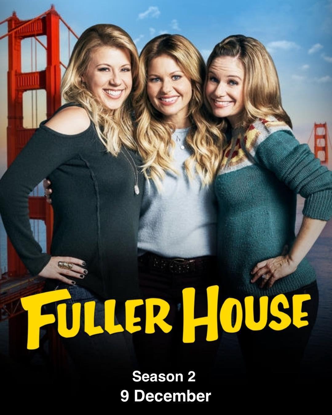 Fuller House Season 2 Fuller House Cast Fuller House Full House