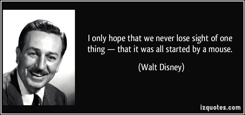 All Because Of A Mouse Walt Disney Walt Disney Quote Walt Disney