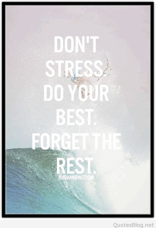 Stress Quotes Don't Stress Quote  Quotes  Pinterest  Stressed Quotes