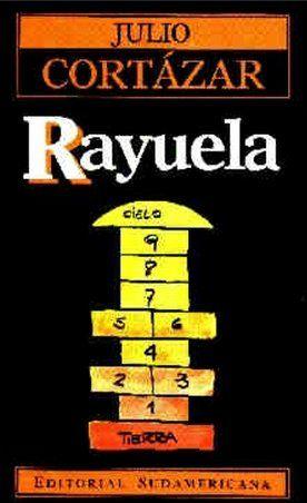 50 Portadas Para Conmemorar Los 50 Anos De Rayuela Fotos Rayuela Julio Cortazar Libros De Julio Cortazar Julio Cortazar